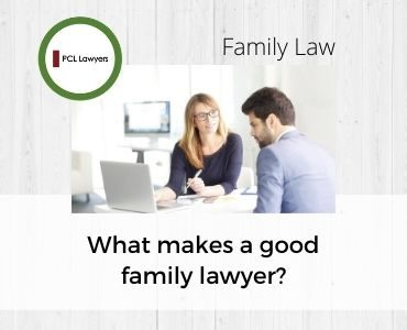 What makes a good family lawyer?