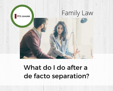 De Facto Separation – What to do after you separate from your de facto partner.